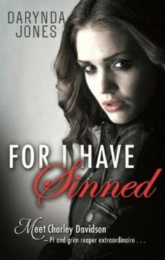 For I Have Sinned: Book 1.5 (Charley Davidson Series Novella) by Darynda Jones: Expected publication: November 22nd 2013