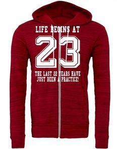 Life Begins At 23... 23rd Birthday Zipper Hoodie