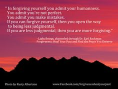 You are human...Forgive yourself