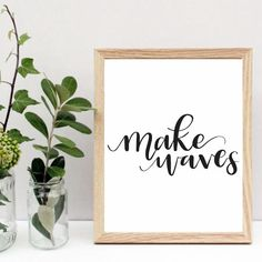 Make Waves Printable Quote #QuotePrint #inspirationalQuotes #Printablewallart #calligraphyprint #Visionboardprintables #Lifequoteposter #Motivationalart #typographywallsaying #scandinavianwallart