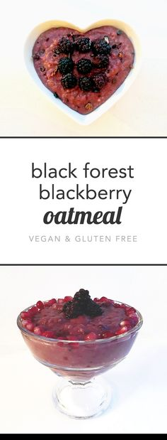 black forest blackberry oatmeal -  a vegan, gluten free breakfast with chocolate notes and delicious juicy fruit