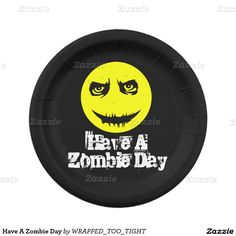 Have A Zombie Day Paper Plate