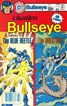Charlton Bullseye Charlton Comics New Blue Beetle & Question story by Benjamin Smith, Dan Reed, Bob McLeod, Al Val & Bill Black. Comic Book Covers, Comic Books Art, Comic Art, Book Art, Charlton Comics, Pub Vintage, Vintage Books, Blue Beetle, Steve Ditko