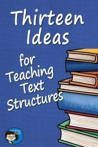 Thirteen Ideas for Teaching Text Structures |