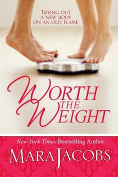 Worth the weight by mara jacobs