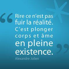 """La citation de la semaine, signée Alexandre Jollien : """"Rire ce n'est pas fuir la réalité. C'est plonger corps et âme en pleine existence"""""""