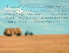 """Because I am a woman, I must make unusual efforts to succeed. If I fail, no one will say, ""She doesn't have what it takes."" They will say, ""Women don't have what it takes. Inspirational Quotes For Women, Strong Women Quotes, Woman Quotes, Women Empowerment, Fails, Feelings, Sayings, How To Make, Ideas"