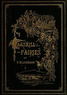 1876 Virginia W. Johnson American author, 1849-1916) ~ 'The Catskill Fairies'