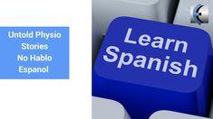Untold Physio Stories S8:E9  No Hablo Espanol