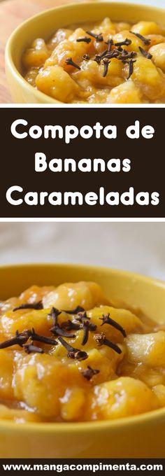 Receita de Compota de Bananas Carameladas – prepare em casa e sirva com sorvete ou coma de colherada! #receitas