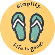 simplify. LIFE is good.