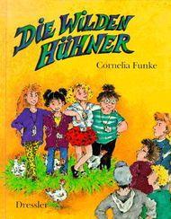 Funke, Cornelia: Die wilden Hühner [J 3 Fun]