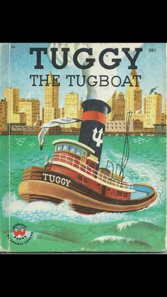 Tuffy the tugboat.. I loved this book :)