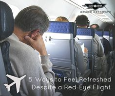5 Ways to Feel Refreshed Despite a Red-Eye Flight - just follow these simple #travel #tips: