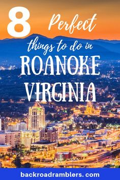 Have you explored downtown Roanoke, Virginia? This beautiful mountain city has so much going for it. Yes, it's a popular spot on the Blue Ridge Parkway, but Roanake is also easy to navigate on foot, and features awesome museums, restaurants, parks, and shopping. Here are eight perfect things to do in Roanoke, VA, no matter what time of year you visit. #Virginia #backroadramblers