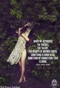 When we recognise the virtues, the talent, the beauty of Mother Earth, something is born in us, some kind of connection; Mother Earth, Mother Nature, Ft Tumblr, Deep Books, Thich Nhat Hanh, Three Rivers, Carlisle, Photoshoot Inspiration, Marie
