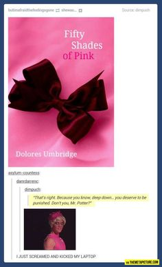 Dolores Umbridge (Harry Potter) - Fifty Shades of Pink O-o This is just. Hogwarts, Harry Potter Fandom, Harry Potter Memes, Potter Facts, Haters Gonna Hate, Harry Potter Schmuck, Scorpius And Rose, Percy Jackson, Very Potter Musical