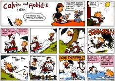 Calvin and Hobbes, Apr 27, 1986 - Look! I'm flying!! ...I had my eyes shut. How was it? ...Great! What a ride! Let's get some other kids and charge 'em!
