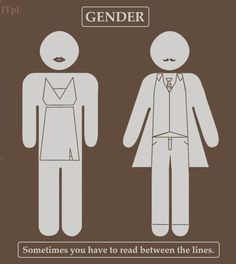 Sometimes you do have to read between the lines. Sadly this is what tans-genders have to face, the complicated choice of going to the bathroom. Society have created bathrooms for women and men... no in between creating a social discrimination against transgenders.