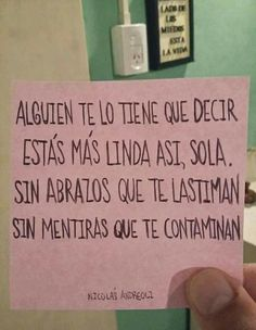 Ay..que lindo..y que triste a la vez.. porque me gustaban tus brazos.. Motivational Phrases, Inspirational Quotes, Best Quotes, Love Quotes, Words Can Hurt, Dear Self, Think Happy Thoughts, Pretty Quotes, Favorite Words