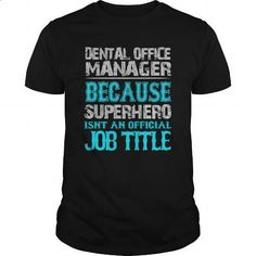 Dental Office Manager Shirt - #mens sweatshirts #zip up hoodie. ORDER HERE => https://www.sunfrog.com/Jobs/Dental-Office-Manager-Shirt-Black-Guys.html?60505