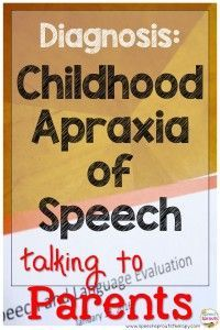 Childhood Apraxia of Speech- some conversations are harder than others: Tips for speech therapists when talking to parents after the diagnosis