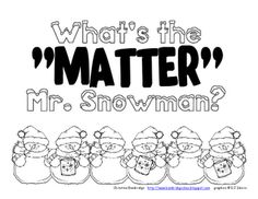 Students were to write to a poor snowman/girl/lady/boy/kid/etc... who was melting and explain to them what was happening using our matter vocabulary and changing states of matter.
