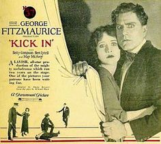 Kick In. Betty Compson, Bert Lytell, Mary McAvoy, Gareth Hughes, Robert Agnew. Directed by George Fitzmaurice. Paramoaunt. 1922