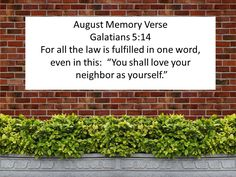 Galatians 5:14 is our memory verse for August!