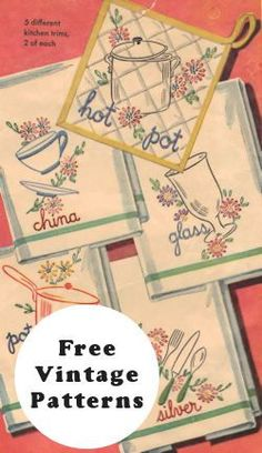 Free Vintage Embroidery Patterns for the Kitchen -- makes me think of the dish towels my Grandmother used to make....Not technically sewing...but still...I have some of these patterns :-)