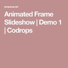 Animated Frame Slideshow | Demo 1 | Codrops