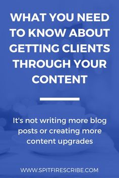 What you NEED to know about getting clients through your content via @spitfirescribe