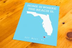 Key West, FL - Home Is Where The Beach Is - Art Print  - Your Choice of Size & Color!