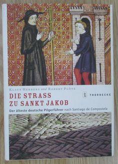 Die Strass zu Sankt Jakob * Pilgerführer Santiago de Compostela * Herbers 2004