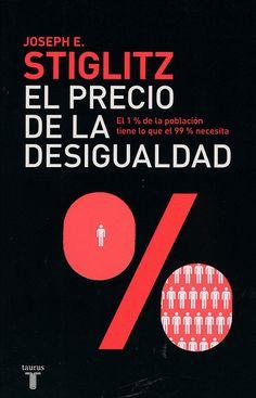 El precio de la desigualdad / Joseph E. Stiglitz. - Madrid : Taurus, 2012