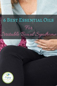 These are the 6 best essential oils for Irritable Bowel Syndrome (IBS): see how…