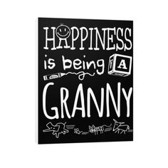 """""""Happiness is Being a Granny!"""" Vertical Canvas"""