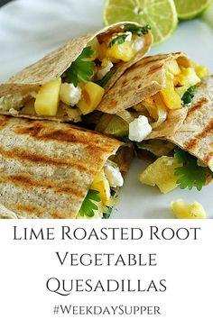 Lime Roasted Root Vegetable Quesadillas #WeekdaySupper
