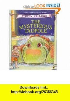 The Mysterious Tadpole (9780142401408) Steven Kellogg , ISBN-10: 0142401404  , ISBN-13: 978-0142401408 ,  , tutorials , pdf , ebook , torrent , downloads , rapidshare , filesonic , hotfile , megaupload , fileserve