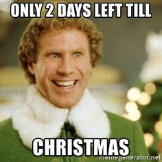 only 2 days left till christmas - Buddy the Elf Weeks Until Christmas, Christmas Is Coming, Xmas, Christmas Morning, Christmas Quotes, Christmas Movies, Christmas Ideas, Thanksgiving Quotes, Christmas Stuff