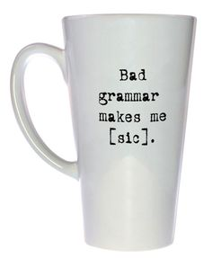 This coffee mug is a great gift idea for your friends and family members who consider themselves part of the grammar police!