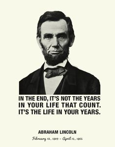It's the life in your years that count