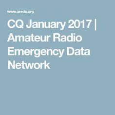 CQ January 2017 | Amateur Radio Emergency Data Network