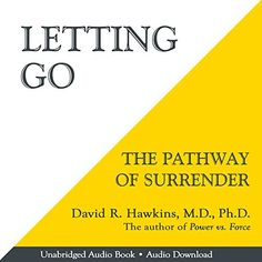 Letting Go: The Pathway of Surrender. No more resistance, essential book!