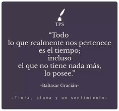 Baltasar Gracián Baltasar Gracian, Weather, Quotes, Frases, Daughter, Learning, Feelings, Tips, Quotations