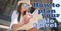 How to Plan Your Solo Travel Adventure