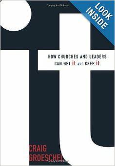 It: How Churches and Leaders Can Get It and Keep It: Craig Groeschel: 9780310286820: Amazon.com: Books
