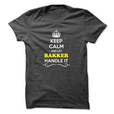 [Hot tshirt name printing] Keep Calm and Let BAKKER Handle it  Coupon 20%  Hey if you are BAKKER then this shirt is for you. Let others just keep calm while you are handling it. It can be a great gift too.  Tshirt Guys Lady Hodie  SHARE and Get Discount Today Order now before we SELL OUT  Camping a vest thing you wouldnt understand tshirt hoodie hoodies year name birthday calm and let bakker handle it keep calm and let