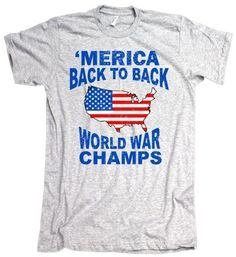 'Merica Back to Back World War Champs USA Champions American Apparel T Shirt | eBay