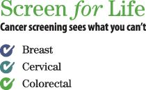Screen For Life - Ontario Guidelines for Breast, Cervical and Colorectal Screening. Early Detection is best.